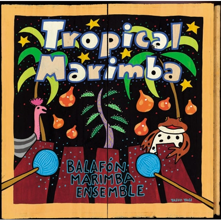 『Tropical Marimba』BALAFON MARIMBA ENSEMBLE