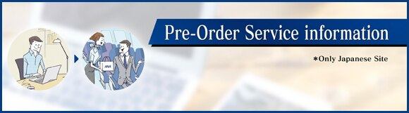 Pre-Order Service information Only Japanese Site