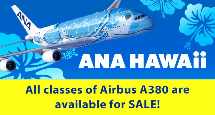 ANA HAWAii All classes of Airbus A380 are available for SALE!