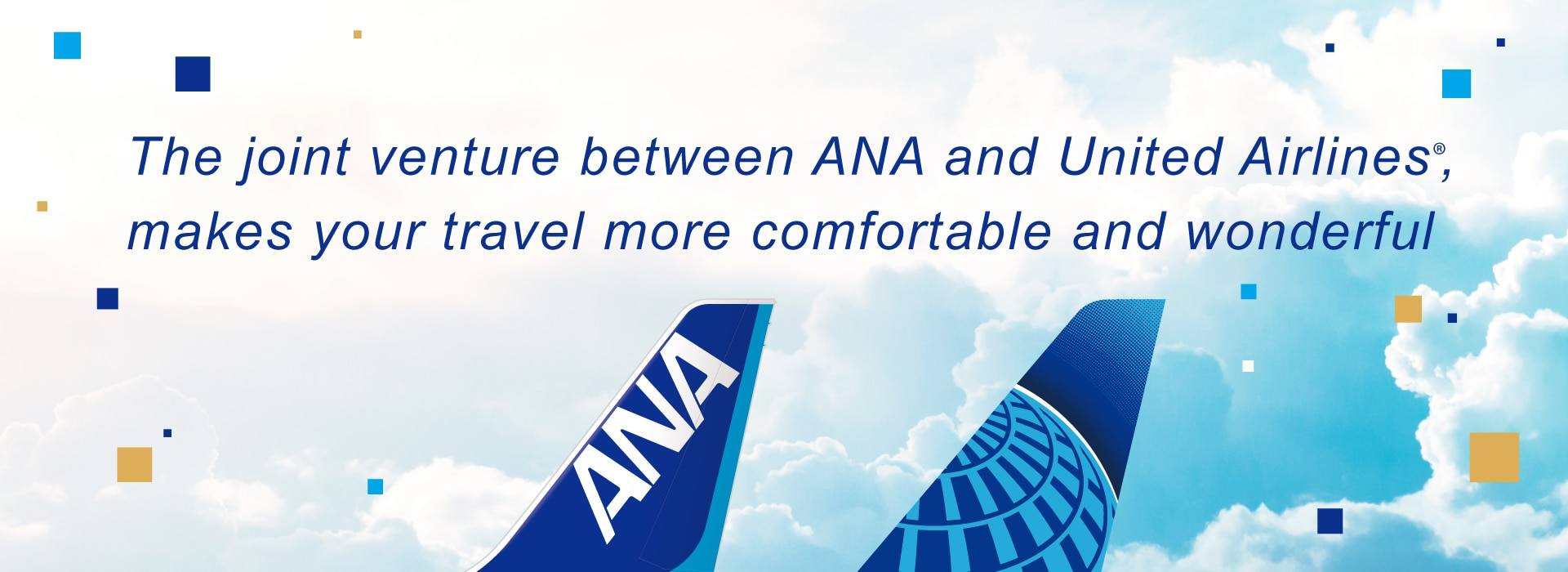 The joint venture between ANA and United Airlines, makes your travel more comfortable and wonderful