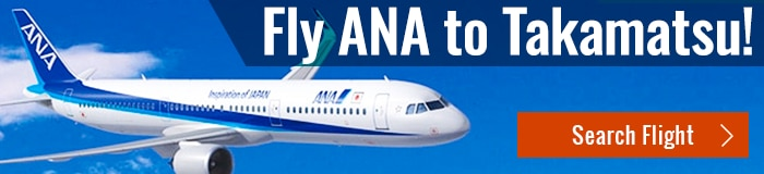 Fly ANA to Takamatsu ! (Search Flight)