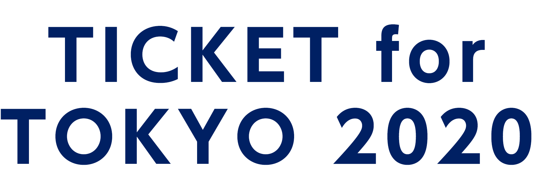 TICKET for TOKYO 2020