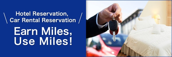 Hotel Reservation, Car Rental Reservation Earn Miles, Use Miles!
