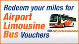 Redeem your miles for Airport Limousine Bus Vouchers